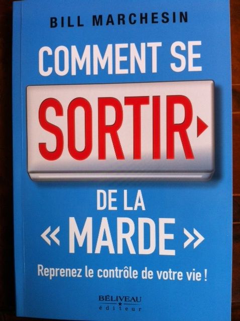 Bill Marchesin - Comment se sortir de la marde
